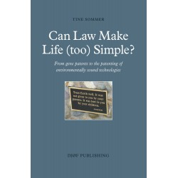 Can Law Make Life (too) Simple?: From gene patents to the patenting of environmentally sound technologies