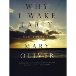 Why I Wake Early: New Poems