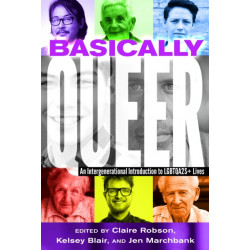 Basically Queer: An Intergenerational Introduction to LGBTQA2S+ Lives