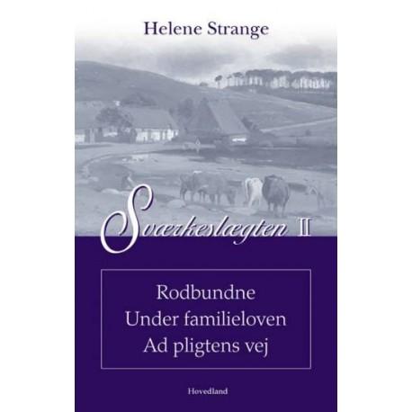 Sværkeslægten - Rodbundne - Under familieloven - Ad pligtens vej (Bind 2)