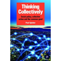 Thinking Collectively: Social Policy, Collective Action and the Common Good