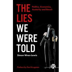 The Lies We Were Told: Politics, Economics, Austerity and Brexit