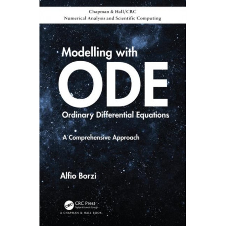 Modelling with Ordinary Differential Equations: A Comprehensive Approach
