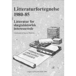 Litteraturfortegnelse 1980-85: litteratur for slægtshistorisk interesserede - personalhistorie, lokalhistorie, arkivvæsen