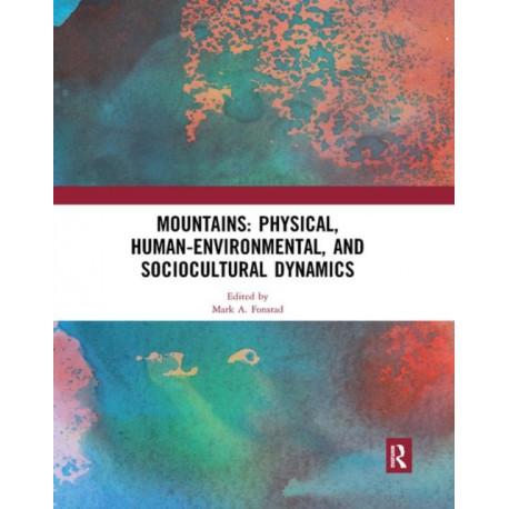 Mountains: Physical, Human-Environmental, and Sociocultural Dynamics