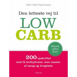 Den letteste vej til Low Carb: 200 opskrifter med få kulhydrater, men masser af smag og livsglæde