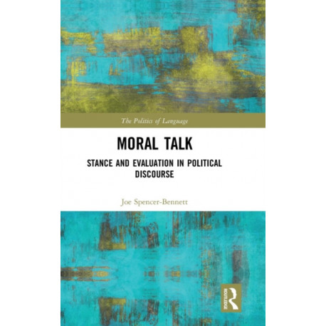 Moral Talk: Stance and Evaluation in Political Discourse