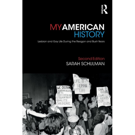 My American History: Lesbian and Gay Life During the Reagan and Bush Years