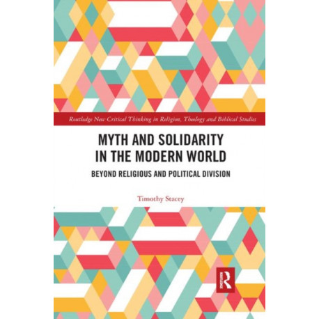 Myth and Solidarity in the Modern World: Beyond Religious and Political Division