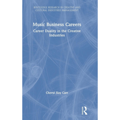 Music Business Careers: Career Duality in the Creative Industries