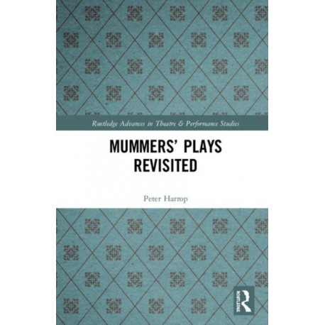 Mummers' Plays Revisited