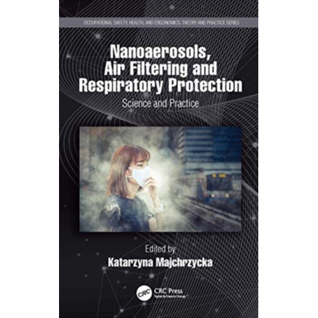 Nanoaerosols, Air Filtering and Respiratory Protection: Science and Practice
