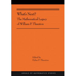 What's Next?: The Mathematical Legacy of William P. Thurston (AMS-205)