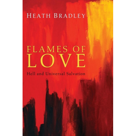 Flames of Love: Hell and Universal Salvation