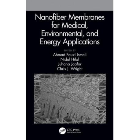 Nanofiber Membranes for Medical, Environmental, and Energy Applications