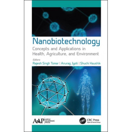 Nanobiotechnology: Concepts and Applications in Health, Agriculture, and Environment