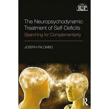 The Neuropsychodynamic Treatment of Self-Deficits: Searching for Complementarity