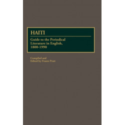 Haiti: Guide to the Periodical Literature in English, 1800-1990