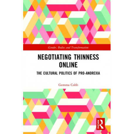 Negotiating Thinness Online: The Cultural Politics of Pro-anorexia