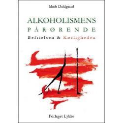 Alkoholismens pårørende: Befrielsen & Kærligheden
