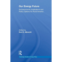 Our Energy Future: Socioeconomic Implications and Policy Options for Rural America