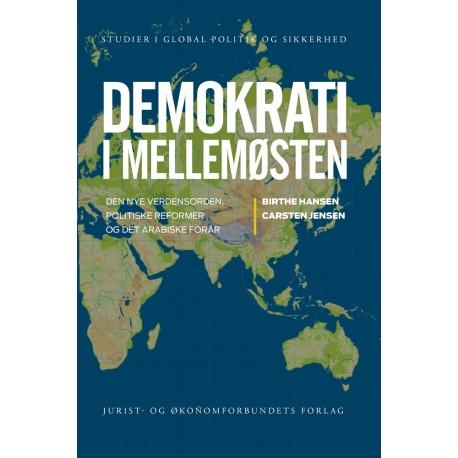 Demokrati i Mellemøsten: Den nye verdensorden, politiske reformer og det arabiske forår