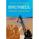 Brunkul: Børster og baroner. En dokumentarisk roman om Danmark i 1940'erne