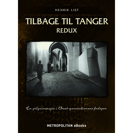 Tilbage til Tanger Redux: En pilgrimsrejse i Beat-generationens fodspor