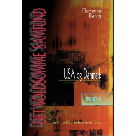 Det voldsomme samfund II: Om vold som problem og fængsel som løsning - Bind 2: USA og Danmark