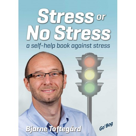 Stress Or no Stress: A Self-Help Book Against Stress
