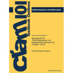 Studyguide for Thermodynamics: An Engineering Approach by Cengel, Yunus