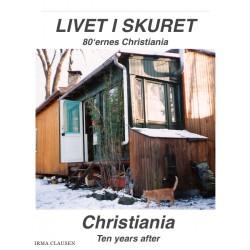 livet i skuret og på engelsk Christiania 10 years after: Christiania i 80'erne