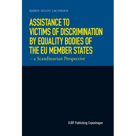 Assistance to Victims of Discrimination by Equality Bodies of the EU Member States: - a Scandinavian Perspective