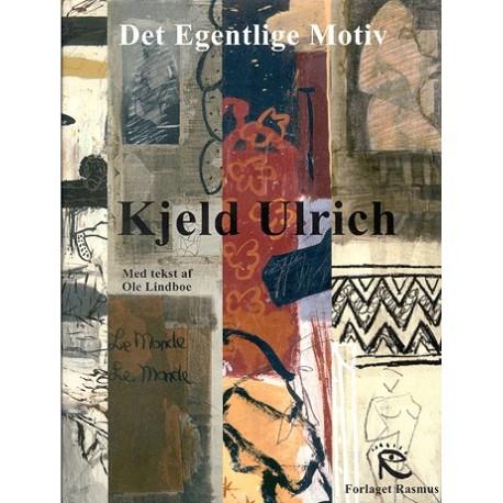 Det egentlige motiv: Kjeld Ulrich og billederne