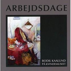 Arbejdsdage: Bodil Kaalund
