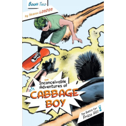The Inconceivable Adventures of Cabbage Boy: Book 2: The Battle for Prico Hill
