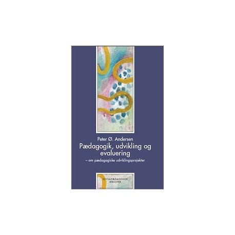 Pædagogik, udvikling og evaluering: - om pædagogiske udviklingsprojekter