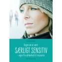 Bogen om at være særligt sensitiv: Vejen fra sårbarhed til ressource