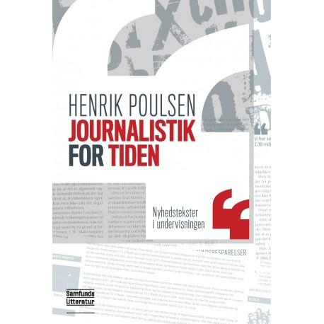 Journalistik for tiden: Nyhedstekster i undervisningen