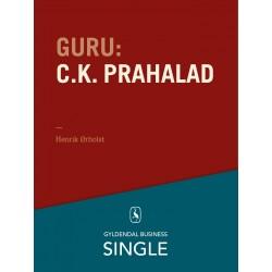 Guru: C.K. Prahalad - en indisk guru med udsyn: De 20 største ledelseseksperter. Kapitel 18.