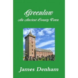Greenlaw - an Ancient County Town