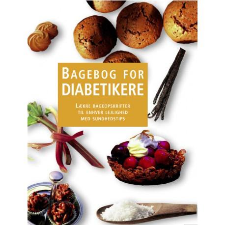 Bagebog for diabetikere: LÆKRE BAGEOPSKRIFTER TIL ENHVER LEJLIGHED MED SUNDHEDSTIPS
