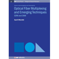 Optical Fiber Multiplexing and Emerging Techniques: SDM and OAM
