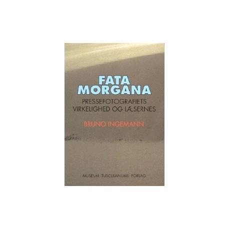 Fatamorgana: Pressefotografiets virkelighed og læserens