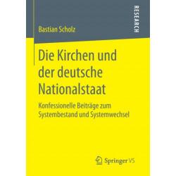 Die Kirchen Und Der Deutsche Nationalstaat: Konfessionelle Beitrage Zum Systembestand Und Systemwechsel