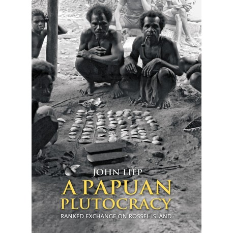 A Papuan Plutocracy: Ranked Exchange on Rossel Island