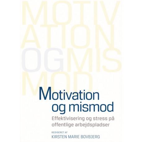 Motivation og mismod: Effektivisering og stedd på offentlig arbejdspladser