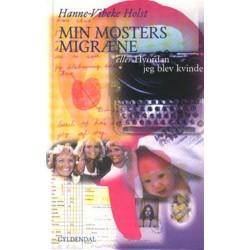 Min mosters migræne eller Hvordan jeg blev kvinde: download