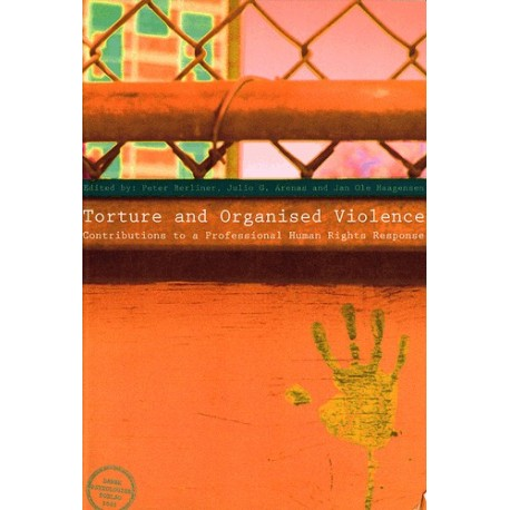 Torture and Organised Violence: Contributions to a Professional Human Rights Response