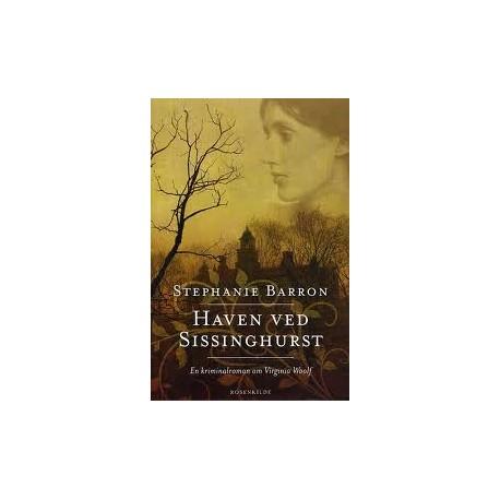 Haven ved Sissinghurst. En Virginia Woolf krimi.: En kriminalroman om Virginia Woolf